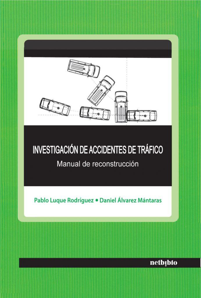 Libro Investigación de Accidentes de Tráfico. Manual de Reconstrucción