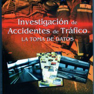 Libro Investigación de Accidentes de Tráfico. La Toma de Datos
